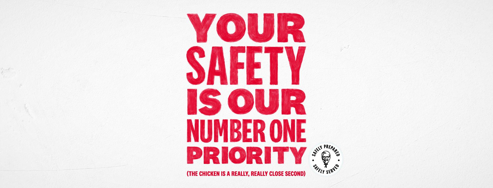 YOUR SAFETY IS OUR NUMBER ONE PRIORITY